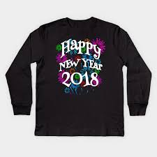 new year t shirts happy new year 2018 fireworks new years kids sleeve t