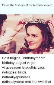 First Of The Month Meme - me on the first day of my birthday month so it begins birthdaymonth