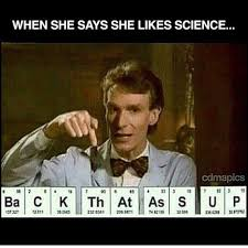 Bill Nye Memes - bill nye periodic table science pinterest bill nye memes