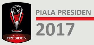 jadwal siaran langsung piala presiden 2017 bolanasional co