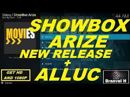 how to install showbox arize new release plus alluc to get hd and