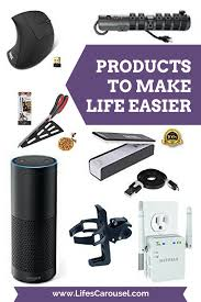 Devices That Make Life Easier Awesome Products To Make Your Life Easier Life U0027s Carousel