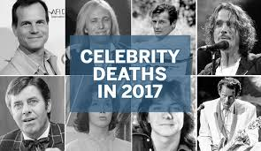 celebrities that died february 2016 celebrity deaths in 2017 famous people who died this year photos