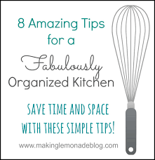 8 tips for a fabulously organized kitchen making lemonade