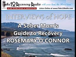a sober mom u0027s guide to recovery rosemary o u0027connor youtube