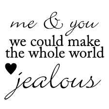 Love Second Chance Quotes by Me And You Could Make The Whole World Jealous Die Cut Decal Car