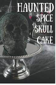 Halloween Spice Cake by 738 Best Creepy Cakes Images On Pinterest Halloween Cakes