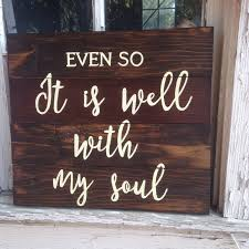 Home Decor Wooden Signs Even So It Is Well With My Soul Beloved Hymn Inspirational