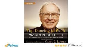 Warren Buffet Autobiography by Tap Dancing To Work Warren Buffett On Practically Everything