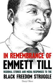in remembrance of emmett till u201d by darryl mace the times weekly