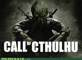 Cthulhu Meme - call of cthulhu memebase funny memes