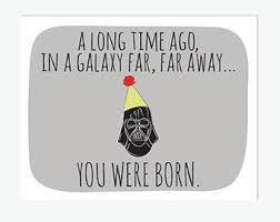 Wars Happy Birthday Quotes 139 Best Funny Birthday Cards Images On Pinterest Crafts At
