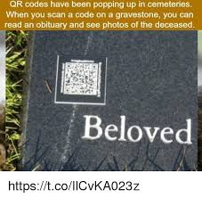 Meme Qr Code - qr codes have been popping up in cemeteries when you scan a code on