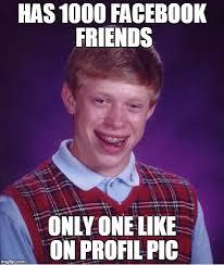 Facebook Friends Meme - bad luck brian meme imgflip