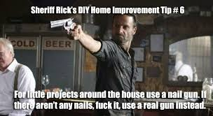 Meme Rick - funny meme mories sheriff rick grimes diy home improvement tip 6