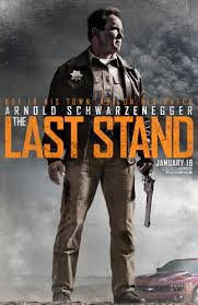 the last stand poster and synopsis starring arnold schwarzenegger