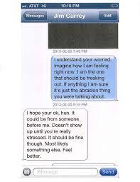 ungrateful b h u0027 devastating text messages between jim carrey
