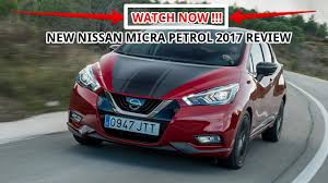 nissan micra xv petrol look this new nissan micra petrol 2017 review youtube