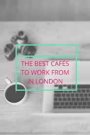 the best cafés to work from in london