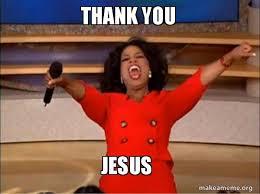 Thank You Jesus Meme - thank you jesus oprah winfrey you get a car make a meme