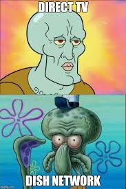 Direct Tv Meme - squidward meme imgflip