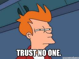 No Trust Meme - no one