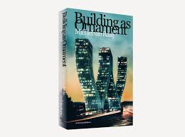 building as ornament looks at iconography in contemporary architecture