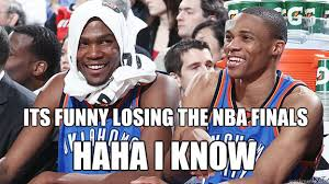 Okc Memes - its funny losing the nba finals haha i know san antonio spurs vs