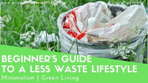 a beginner u0027s guide to a less waste lifestyle green living