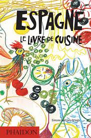 cuisine espagne espagne le livre de cuisine food cookery phaidon store