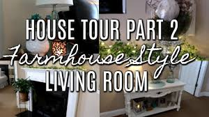 farmhouse living room decor tour 2017 house tour part 2
