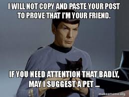 Meme Copy And Paste - i will not copy and paste your post to prove that i m your friend