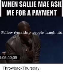 Sallie Mae Memes - sallie mae funny mae best of the funny meme