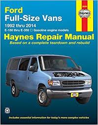 ford full size vans 1992 thru 2014 e 150 thru e 350 gasoline engine