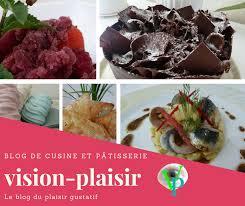 blogue de cuisine pâtisserie cuisine la vision d un plaisir gustatif