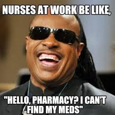 Nurse Meme Generator - meme creator nurses at work be like hello pharmacy i can t