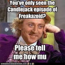 Candlejack Meme - candlejack will ge memebase funny memes