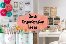 Organization Desk 10 Changing Desk Organization Ideas That Ll Make You