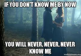 You Don T Know Me Meme - if you don t know me by now you will never never never know me