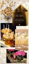 Sweet 16 Dinner Party Ideas Best 25 Oscar Party Ideas On Pinterest Hollywood Party Oscar