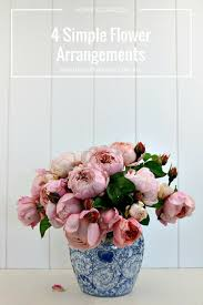 four simple flower arrangements for your home beautiful house