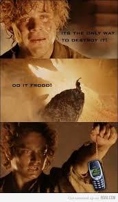 Frodo Meme - do it frodo indestructible nokia 3310 know your meme