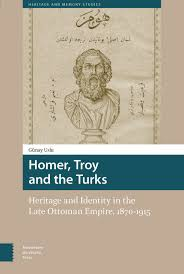 Ottoman Studies by Homer Troy And The Turks Heritage And Identity In The Late
