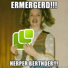 Er Mer Gerd Meme - happy 11th birthday microformats 盞 julie anne noying