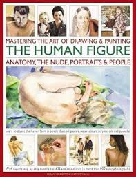 Human Figure Anatomy Mastering The Art Of Drawing U0026 Painting The Human Figure Anatomy