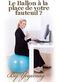 ballon chaise de bureau a quoi sert le ballon thérapeutique yogimag
