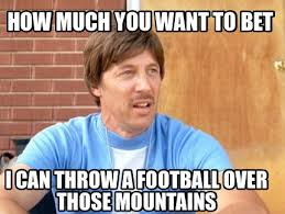Bet Meme - meme maker how much you want to bet i can throw a football over