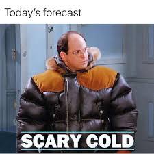 Cold Meme - seinfeld meme scary cold forecast on bingememe