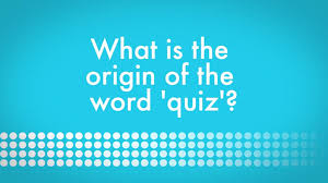 what is the origin of the word quiz oxfordwords