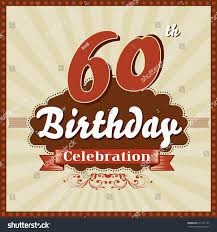 60 year birthday card 60 years celebration 60th happy birthday stock vector 211271137